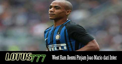 West Ham Resmi Pinjam Joao Mario dari Inter