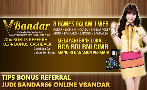 Tips Bonus Referral Judi Bandar66 Online VBandar