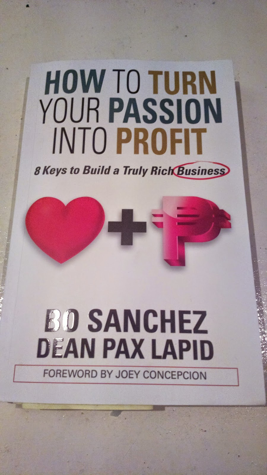 How to Turn Your Passion into Profit (8 Keys to Build a Truly Rich Business) Bo Sanchez Dean Pax Lapid