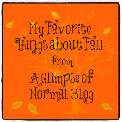 My Favorite Things About Fall, A Glimpse of Normal Blog