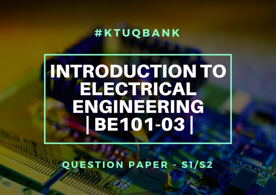 Introduction To Electrical Engineering | BE101-03 | Question Papers (2015 batch)