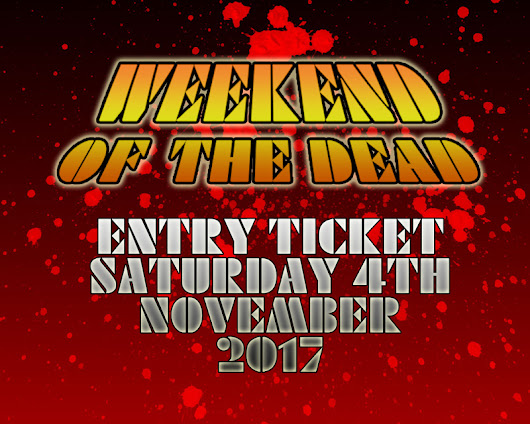 Weekend Of The Dead 2017 tickets available!