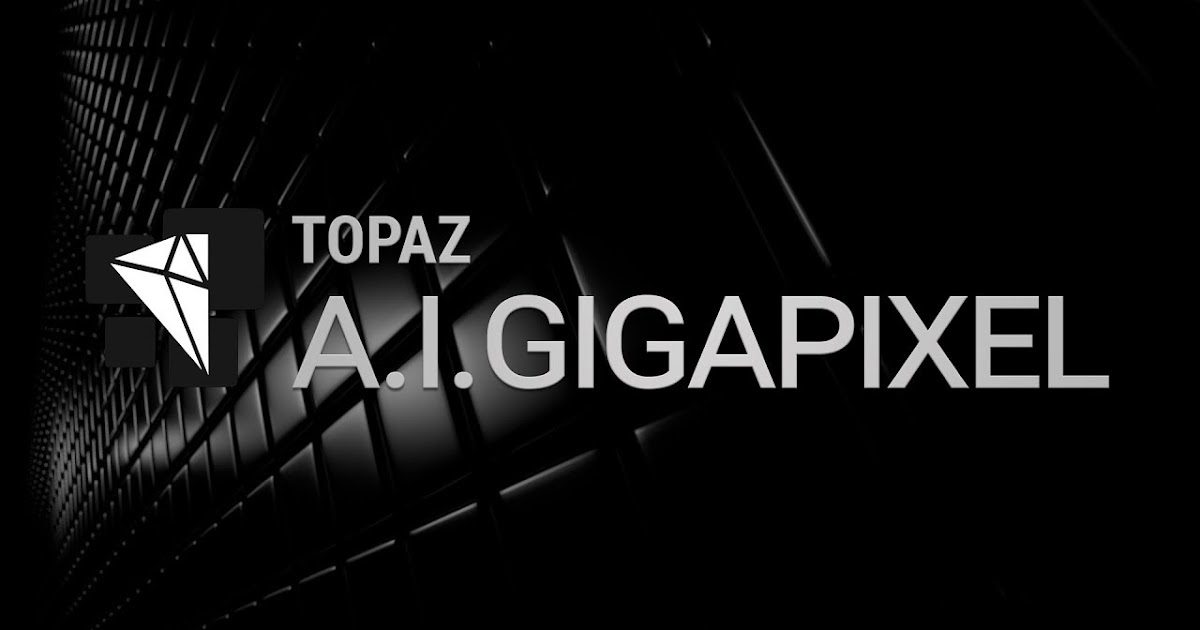 Tutorial: Upscaling Video With Topaz AI Gigapixel