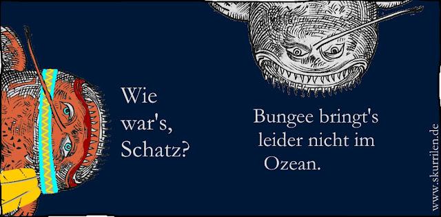 skurriler, fantastischer Humor: auch die beiden Seeungeheuer, Pocahontas und F. Mulder, versuchen Bungee-Springen. Doch im Ozean ...