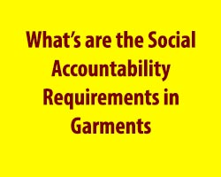 Social Accountability Requirements in Garments