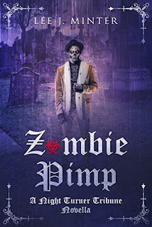 Zombie Pimp: A Night Turner Tribune Novella - horror / comedy book promotion by Lee J. Minter