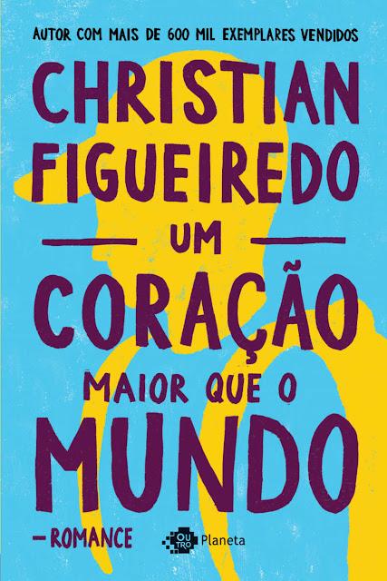 Um coração maior que o mundo - Christian Figueiredo