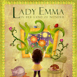 Lady Emma in her Land of Wonder by Martha M. Harrison