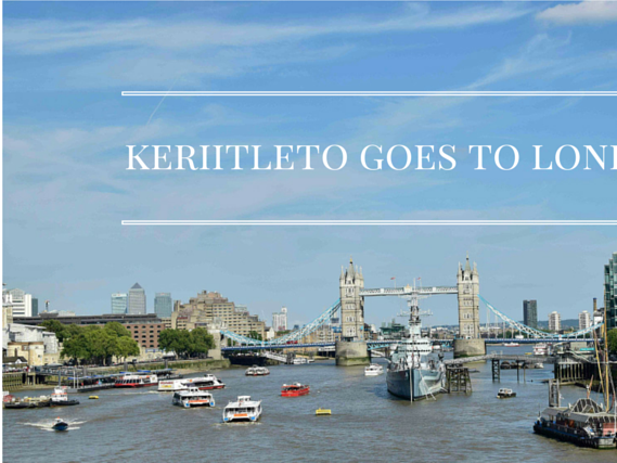 [London,UK] Keriitleto goes to London,United Kingdom
