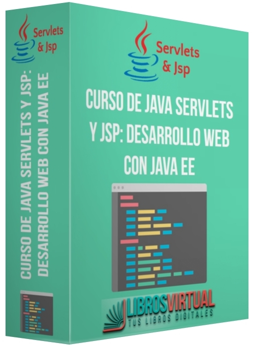Curso de Java Servlets y JSP: Desarrollo web con Java EE