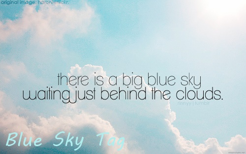 Blue Sky Tag (Tagged By Fazrol Iqbal)