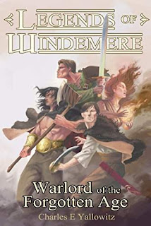 Legends of Windemere: Warlord of the Forgotten Age - the epic conclusion to the fantasy adventure series by Charles E. Yallowitz