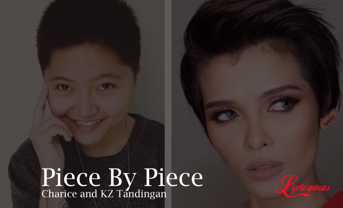 Charice KZ Tandingan Piece by Piece lyrics
