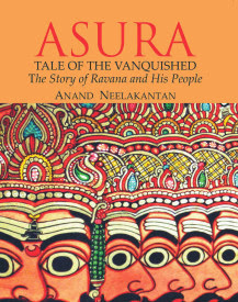 Asura – Tale of the Vanquished by Anand Neelakantan - A Book Review