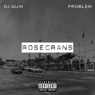 DJ Quik & Problem - Rosecrans EP (2016) [WEB] [FLAC]