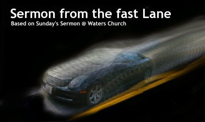 Sermon from the fast Lane