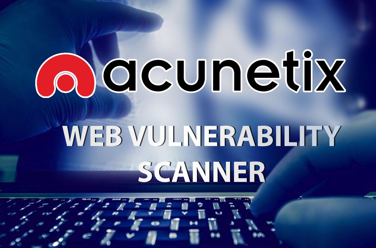 Acunetix 13 Crack Latest Version Download Torrent License Key