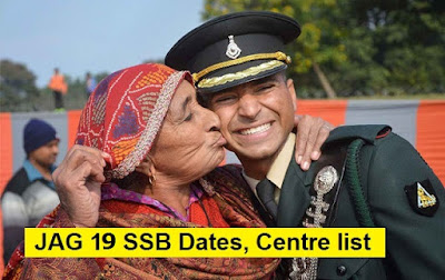 JAG 19 SSB Dates & Centre Allotment List