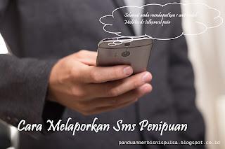 Cara Melaporkan Sms Penipuan ke Telkomsel, XL dan Indosat