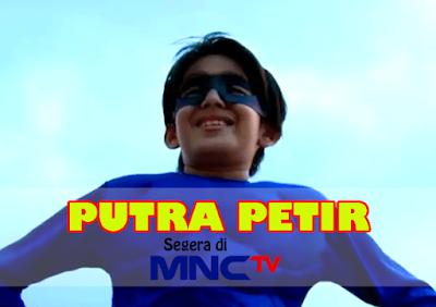 MNCTV juga memperkenalkan sinetron terbarunya yang kali ini berjudul  Daftar Nama Pemain Putra Petir MNCTV Terlengkap