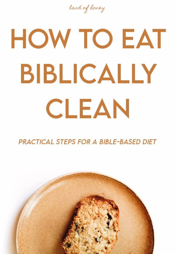 How to Eat Biblicallly Clean