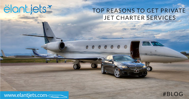Top Reasons to Get Private Jet Charter Services