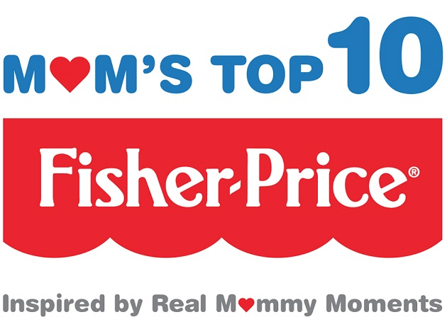 Fisher-Price Moms Top 10 #FPMomsTop10