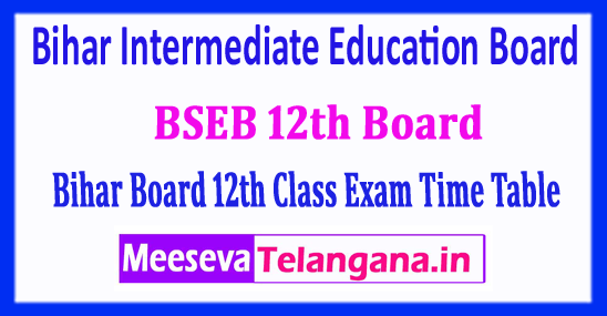 BSEB Bihar Board 12th Time Table 2018 Bihar Intermediate 12th Exam Schedule 2018 Download