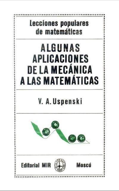Algunas aplicaciones de la mecánica a las matemáticas – V. A. Uspenski