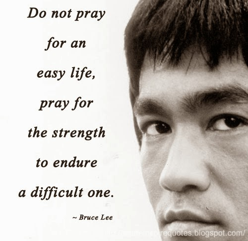 My Life Is Not Easy Quotes: Do Not Pray For An Easy Life, Pray For The Strength To