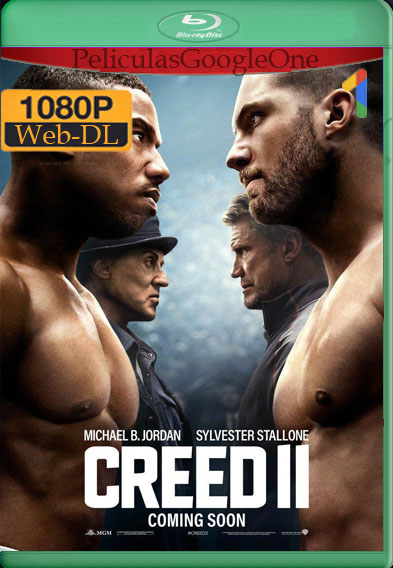 Creed 2: Defendiendo el Legado (2018) [2018] [1080p Web-Dl] [Latino-Inglés] [GoogleDrive]