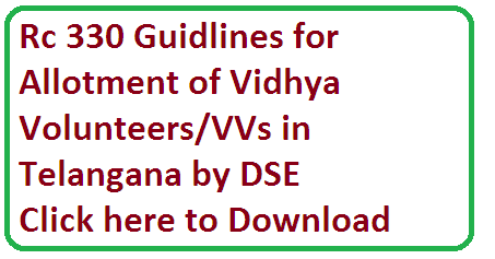 Rc 330 Guidlines for allotment of Vidhya Volunteers Academic Instructors in schools of Telangana deputation of regular teachers to needy schools by dse hyderabad