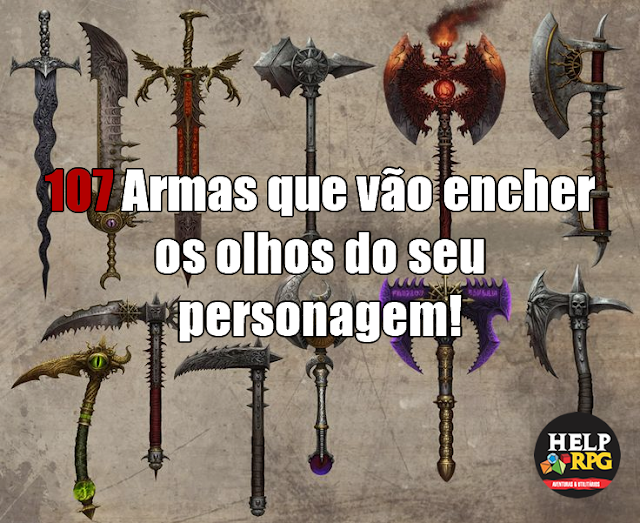 107 Armas que vão encher os olhos do seu personagem!