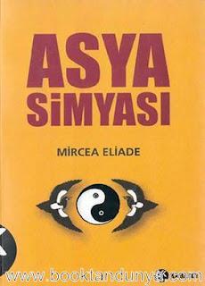 Mircea Eliade - Asya Simyası (Çin ve Hint Simyası)