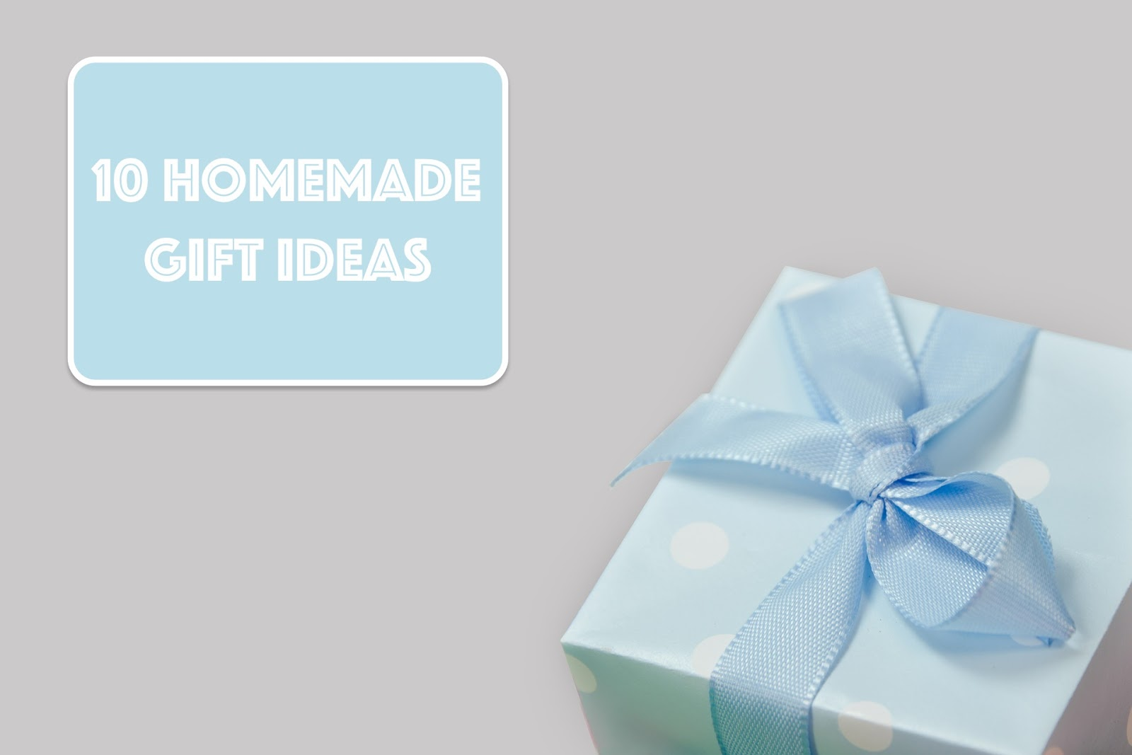 Home-Cooked & Handmade: 10 Homemade Gift Ideas
