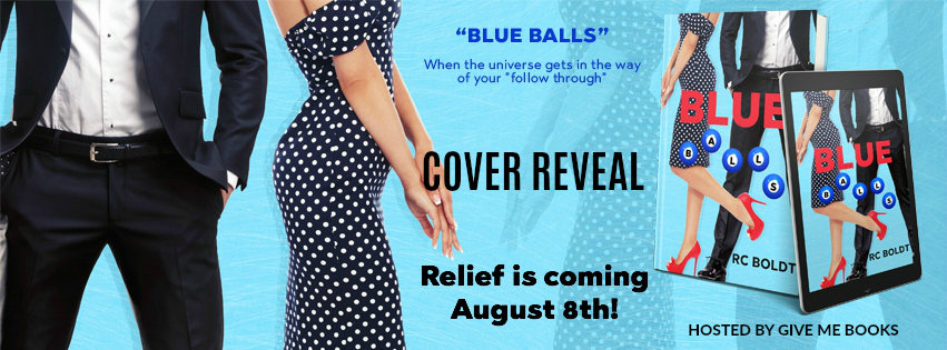 Cover Reveal Blue Balls By Rc Boldt