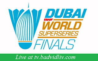 Dubai World Superseries Finals 2017 live streaming and vieos
