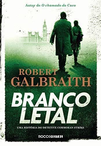 Novo livro de Robert Galbraith, 'Branco Letal', é lançado no Brasil! | Ordem da Fênix Brasileira