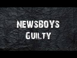 Newsboys, Free Music, Worship, Music Praise, Christian Alternative, New Song, New gospel, Pop, Music Alternative, Videos Christians, Guilty