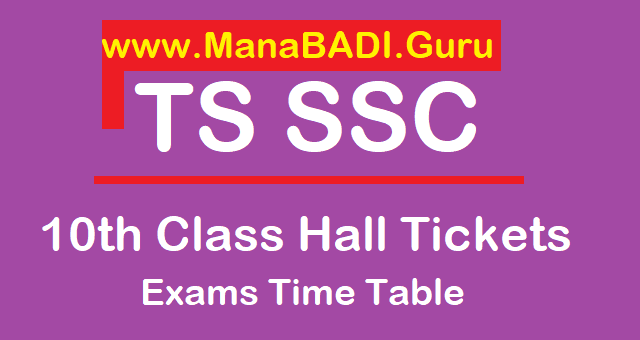 TS SSC, TS Hall Tickets, TS 10th Class, SSC Time Table, 10th Class Exams, TS Instructions, BSE Telangana, www.bsetelangana.org