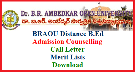 BRAOU Distance B.Ed Call Letters Merit Lists for Counselling Required Documents  Ambedkar Open University Distance B.Ed Call Letter for Counselling Download Merit Lists of Maths Social Bio Science Physical Science for BRAOU B.Ed Admission Counselling Download here braou-distance-bed-call-letters-merit-lists-documents-download