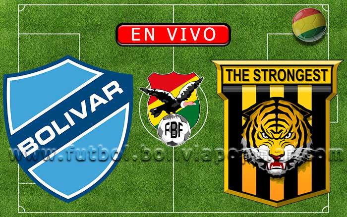【En Vivo】Bolívar vs. The Strongest - Torneo Clausura 2019