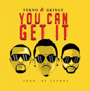 Tekno_ft._2Kingz_-_You_Can_Get_It