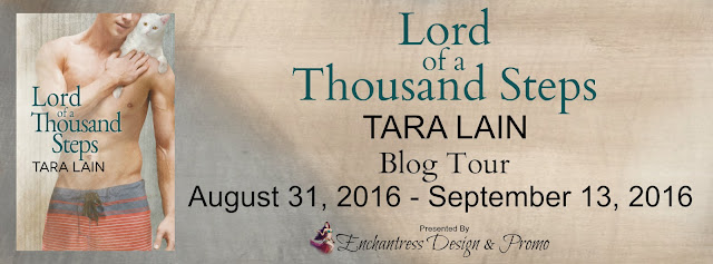 Blog Tour: Guestpost, Excerpt & Giveaway Tara Lain - Lord of a Thousand Steps