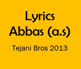 abbas noha lyrics tejani bros