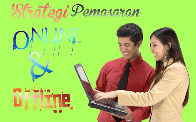 Strategi Pemasaran Bisnis Online dan Offline