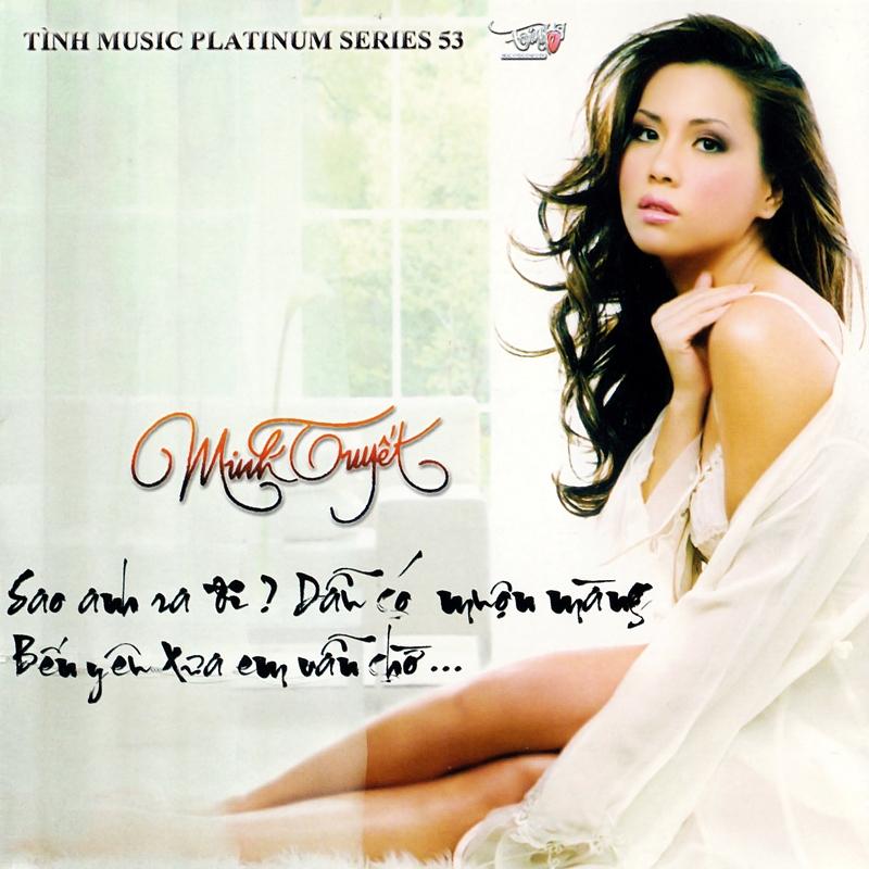 Tình Platinum CD053 - Minh Tuyết - Sao Anh Ra Đi? Dẫu Có Muộn Màng... Bến Yêu Xưa Em Vẫn Chờ (NRG) +...