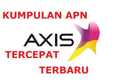 Kumpulan APN Axis Tercepat 2017 Terbaru