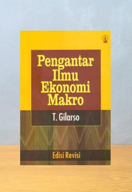 PENGANTAR ILMU EKONOMI MAKRO, T. Gilarso