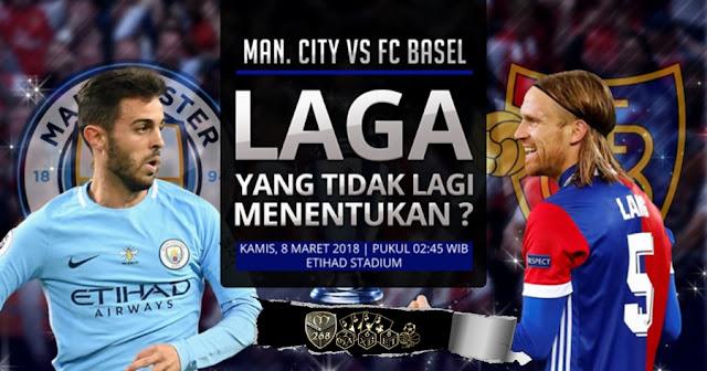Prediksi Manchester City Vs Basel, Kamis 08 Maret 2018 Pukul 02.45 WIB